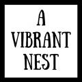A VIBRANT NEST